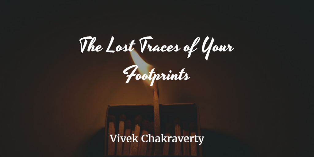 The Lost Traces of Your Footprints- Vivek Chakraverty